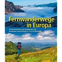Fernwanderwege in Europa: 20 Traumstrecken vom Nordkap bis zum Mittelmeer und die Wege E1-E11 im Überblick