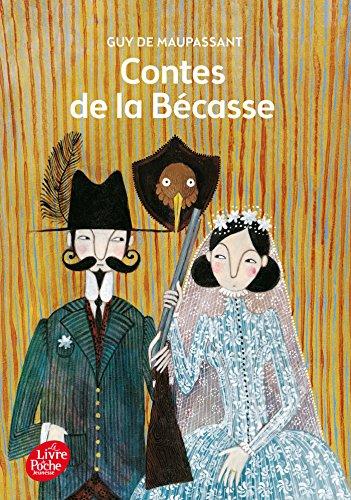 Contes de la Bécasse - Texte intégral (Livre de Poche Jeunesse)