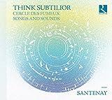 Think Subtilior