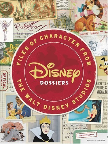 Disney Dossiers: Files of Character from the Walt Disney Studios by Jeff Kurtti (2007-03-30)