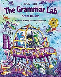 The Grammar Lab:: Book Three: Grammar for 9- to 12-year-olds with loveable characters, cartoons, and humorous illustrations.: Bk.3