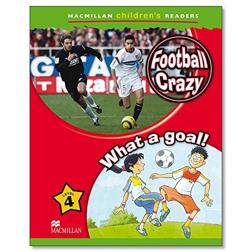 Macmillan Children's Readers Football Crazy/What Goal Level 4 A1 Beginners
