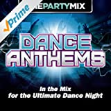 The Party Mix Dance Anthems
