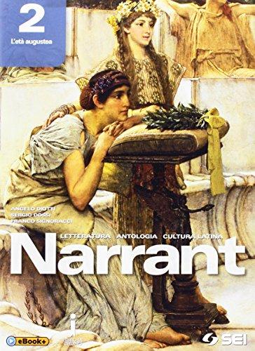 Narrant. Letteratura, antologia, cultura latina. Per i Licei. Con e-book. Con espansione online: 2