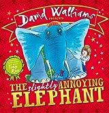 The Slightly Annoying Elephant by Walliams, David (2013) Hardcover