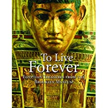 To Live Forever: Egyptian Treasure from the Brooklyn Museum