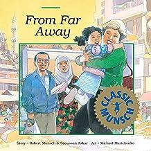 From Far Away (Munsch for Kids)