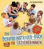 Das Berufseinsteiger-Buch für ErzieherInnen - Für einen guten Start in der Kita - Pia Theresia Franke