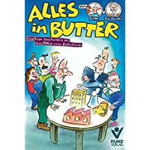 Alles in Butter: Irrwitzige Geschichten aus dem Alltag eines Betriebsrats: Der Kult-Comic für Betriebsräte