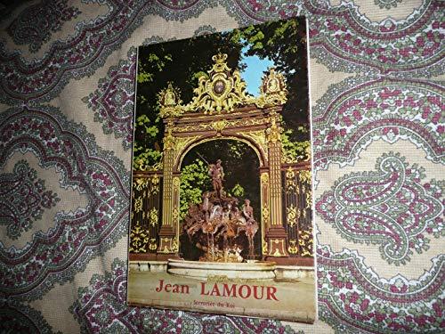 Jean Lamour, serrurier du roi : 1698-1771