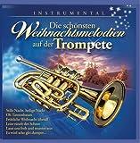 Die schönsten Weihnachtsmelodien auf der Trompete; Weihnacht; Instrumental; Christmas; Trumpet