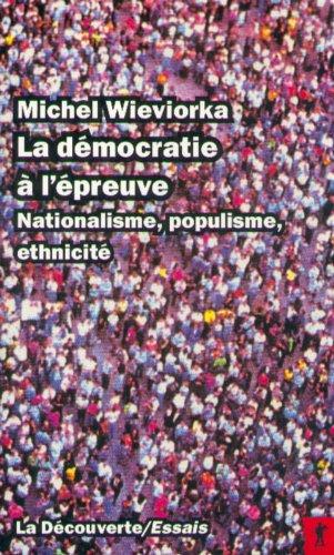 La Démocratie à l'épreuve. Nationalisme, populisme, ethnicité
