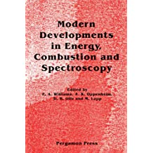 Modern Developments in Energy, Combustion and Spectroscopy: In Honor of S. S. Penner