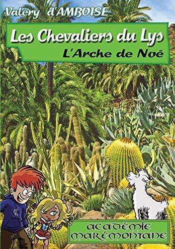 L'Arche de No (Les Chevaliers du Lys t. 1)
