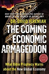 The Coming Economic Armageddon: What Bible Prophecy Warns about the New Global Economy by David Jeremiah (2010-10-05)