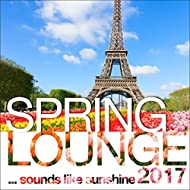Spring Lounge 2017 - Chill Sounds Like Sunshine