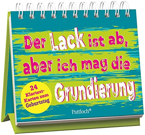 Der Lack ist ab, aber ich mag die Grundierung: 24 Klartext-Karten zum Geburtstag - Aufstellbuch por Hartmut Ronge