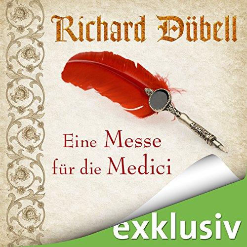 Buchseite und Rezensionen zu 'Eine Messe für die Medici (Tuchhändler 2)' von Richard Dübell