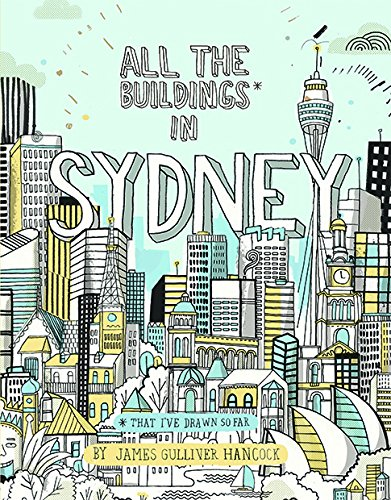 All the Buildings in Sydney:...that I've Drawn so