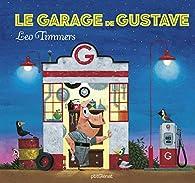 Le garage de Gustave par Leo Timmers