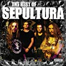 The Best of Sepultura [Explicit]