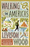 #2: Walking the Americas: 'A wildly entertaining account of his epic journey' Daily Mail