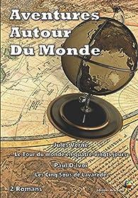 Le Tour du monde en quatre-vingts jours - Les Cinq Sous de Lavarède par Jules Verne