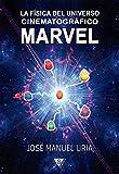 La física del universo cinematográfico Marvel (Spanish Edition)