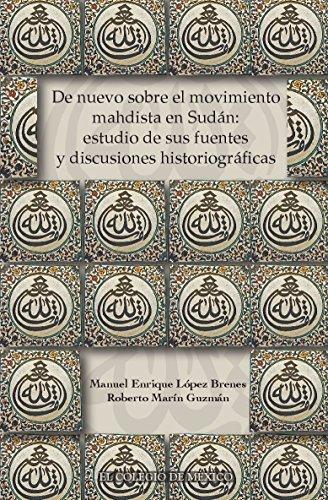 De nuevo sobre el movimiento mahdista en Sudán: estudio de sus fuentes y discusiones historiográficas