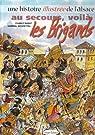 Une histoire illustrée de l'Alsace, tome 2 : Au secours, voilà les Brigands par Barat