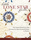 Little Lone Star Quilts: Sew Perfect Points Every Time • Exciting New Paper-Piecing Technique • 7 Projects