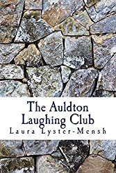 The Auldton Laughing Club by Laura Lyster-Mensh (2015-04-15)