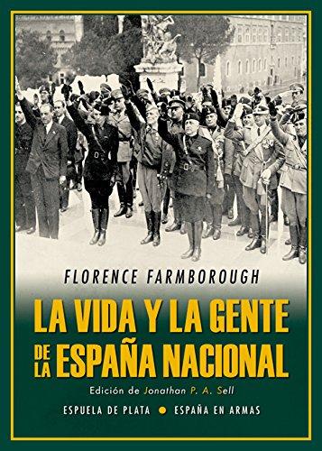 La vida y la gente de la España nacional (España en Armas) por Florence Farmborough