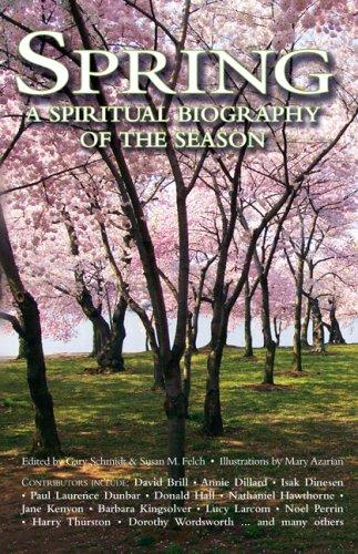 Spring A Spiritual Biography Of The Season