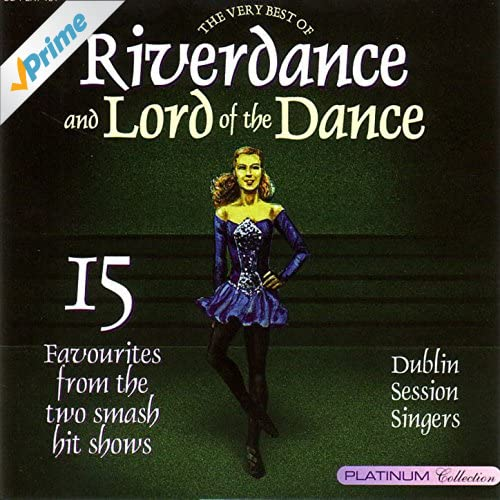 The Very Best Of Riverdance And Lord Of The Dance