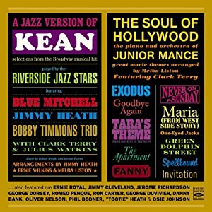 A Jazz Version of Kean played by the Riverside Jazz Stars / The Soul of Hollywood the piano and orchestra of Junior Mance great movie themes arranged by Melba Liston by Fresh Sound Records (FSR 828)