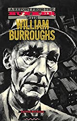 With William Burroughs: A Report from the Bunker