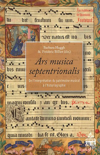 Ars musica septentrionalis : De l'interprétation du patrimoine musical à l'historiographie