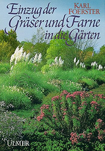 Einzug der Gräser und Farne in die Gärten