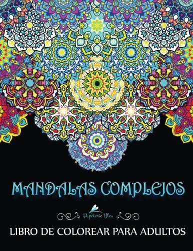 Mandalas Complejos: Libro De Colorear Para Adultos: Un Libro Para Colorear Adultos Antiestres Divertido y Relajante Con Fondo Negro y Blanco De … Regalos Para Padres Regalos Para Madres)