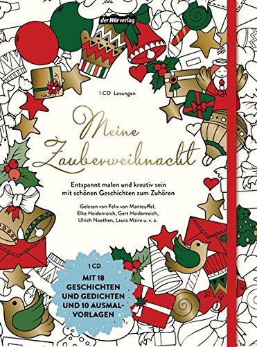 Meine Zauberweihnacht: Entspannt malen und kreativ sein mit schönen Geschichten und Gedichten zum Zuhören. Mit 18 Geschichten und 10 Ausmalvorlagen