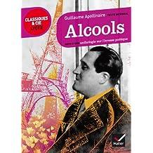 Alcools: suivi d'une anthologie sur l'ivresse poétique