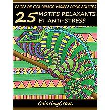 Pages de coloriage variées pour adultes: 25 motifs relaxants et anti-stress, Série de livre de coloriage pour adulte par ColoringCraze