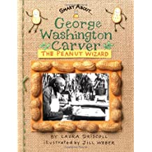 Smart About Scientists: George Washington Carver: Peanut Wizard (GBedition)