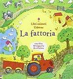 La fattoria. Libri animati. Ediz. illustrata