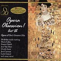 Opera Obsession! Act III Opera's Greatest Hits