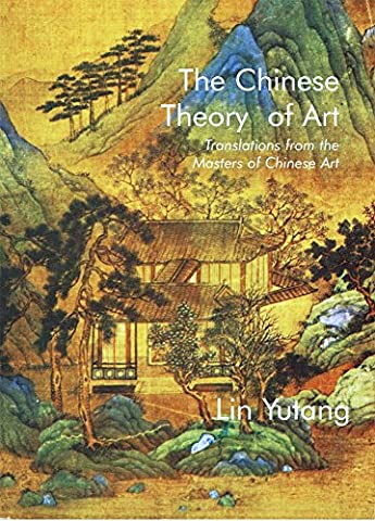 Chinese Theory of Art: Translations from the Masters of Chinese Art