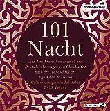 101 Nacht: Aus dem Arabischen erstmals ins Deutsche übertragen von Claudia Ott nach der Handschrift des Aga Khan Museums -