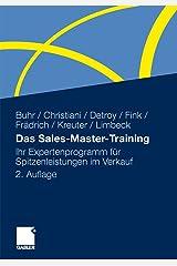 Das Sales-Master-Training: Ihr Expertenprogramm für Spitzenleistungen im Verkauf Gebundene Ausgabe