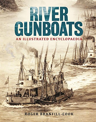 River gunboats: an illustrated encyclopaedia (english edition)